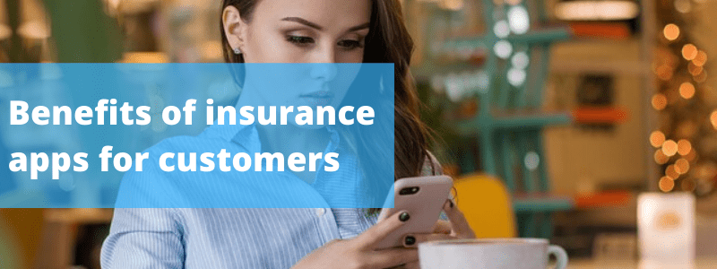 Benefits of insurance apps for customers